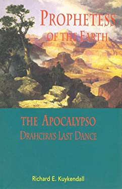Prophetess of the Earth; And, the Apocalypso: Drahcira's Last Dance 9780932727541