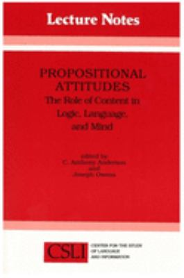 Propositional Attitudes: The Role of Content in Logic, Language and Mind