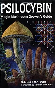 Psilocybin: Magic Mushroom Grower's Guide: A Handbook for Psilocybin Enthusiasts 9780932551061