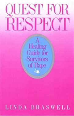 Quest for Respect: A Healing Guide for Survivors of Rape 9780934793445