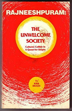 Rajneeshpuram, the Unwelcome Society: Cultures Collide in a Quest for Utopia