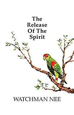 Release of the Spirit: The Breaking of the Outward Man for 9780935008838