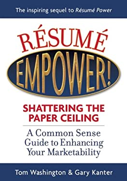 Resume Empower!: Shattering the Paper Ceiling 9780931213182