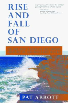 Rise and Fall of San Diego: 150 Million Years of History Recorded in Sedimentary Rocks 9780932653314
