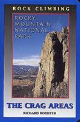 Rock Climbing Rocky Mountain National Park: The Crag Areas 9780934641340
