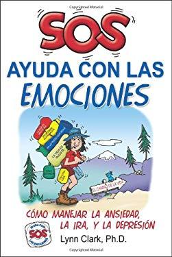 SOS Ayuda Con Las Emociones: Como Manejar La Ansiedad, La Ira, y La Depresion = SOS Help for Emotions 9780935111750
