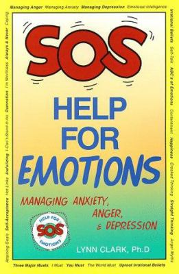 SOS Help for Emotions: Managing Anxiety, Anger, and Depression 9780935111507