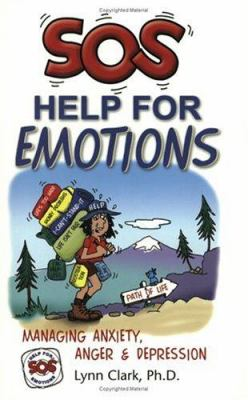 SOS Help for Emotions: Managing Anxiety, Anger, and Depression 9780935111521