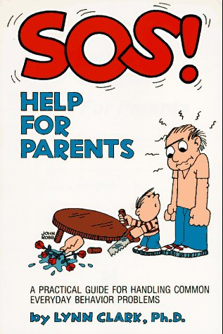 SOS Help for Parents: A Practical Guide for Handling Common Everyday Behavior Problems 9780935111200