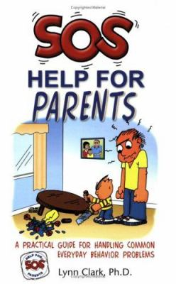 SOS Help for Parents: A Practical Guide for Handling Common Everyday Behavior Problems 9780935111217