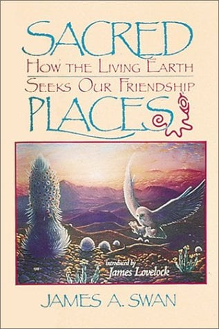 Sacred Places: How the Living Earth Seeks Our Friendship 9780939680665