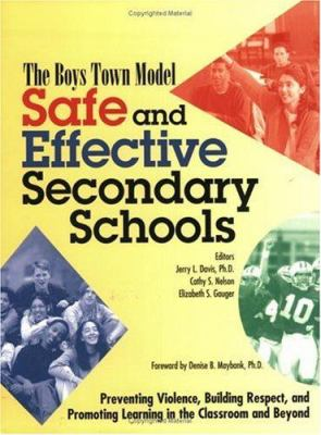 Safe and Effective Secondary Schools: The Boys Town Model 9780938510758