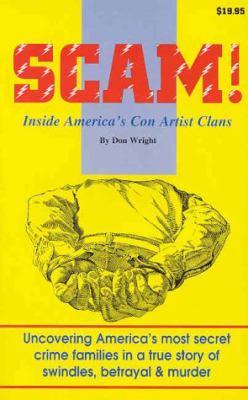 Scam!: Inside America's Con Artist Clans 9780937877180