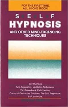 Self-Hypnosis and Other Mind Expanding Techniques 9780930298180