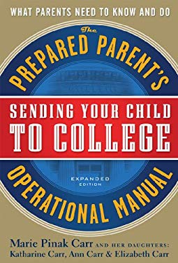 Sending Your Child to College: The Prepared Parent's Operational Manual 9780933165168