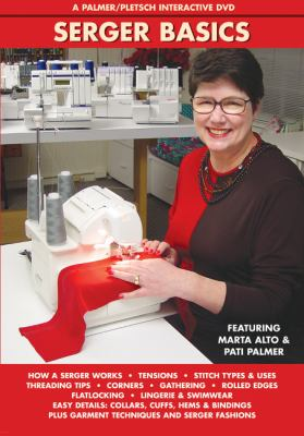 Serger Basics: A Palmer/Pletsch Interactive DVD 9780935278590