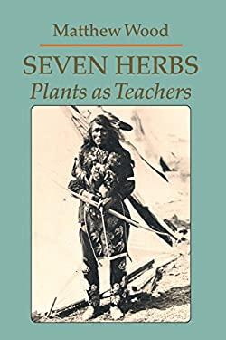 Seven Herbs: Plants as Teachers 9780938190912