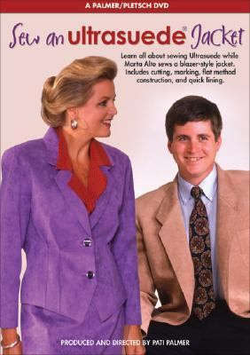 Sew an Ultrasuede Jacket: A Palmer/Pletsch DVD 9780935278712
