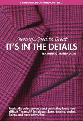 Sewing . . . Good to Great: It's in the Details