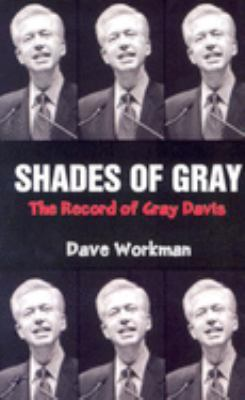 Shades of Gray: The Record of Gray Davis 9780936783345