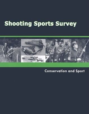 Shooting Sports Survey: Conservation and Sport 9780936783543