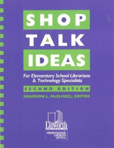 Shop Talk Ideas: For Elementary School Librarians & Technology Specialists 9780938865940