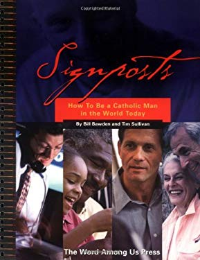 Signposts: How to Be a Catholic Man in the World Today 9780932085382