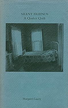 Silent Friends: A Quaker Quilt-95 9780935153156