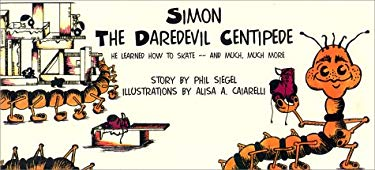 Simon the Daredevil Centipede: He Learned How to Skate, and Much, Much More