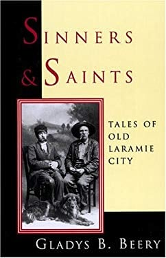 Sinners & Saints: Tales of Old Laramie City 9780931271236