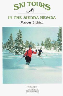Ski Tours: Lake Tahoe: Ski Tours in the Sierra Nevada 9780931255083