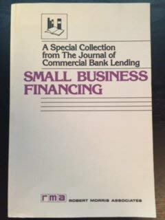 Image of Small Business Financing: A Special Collection from the Journal of Commercial Bank Lending.