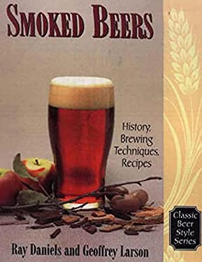Smoked Beers: History, Brewing Techniques, Recipes 9780937381762