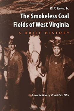 Smokeless Coal Fields of West Virginia: A Brief History