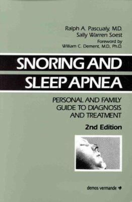 Snoring and Sleep Apnea: Personal and Family Guide to Diagnosis and Treatment 9780939957828
