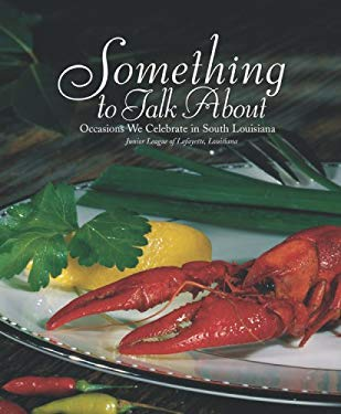 Something to Talk about: Occasions We Celebrate in South Louisiana 9780935032512