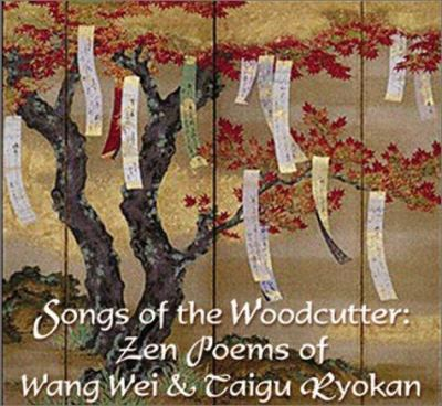 Songs of the Woodcutter: Zen Poems of Wang Wei & Taigu Ryokan 9780933087804