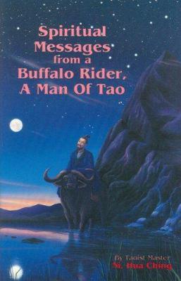 Spiritual Messages of a Buffalo Rider, a Man of Tao 9780937064344