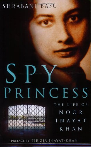 Spy Princess: The Life of Noor Inayat Khan 9780930872786