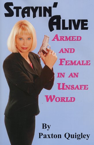 Stayin' Alive: Armed and Female in an Unsafe World 9780936783437