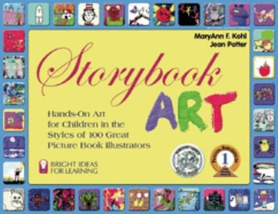 Storybook Art: Hands-On Art for Children in the Styles of 100 Great Picture Book Illustrators 9780935607031