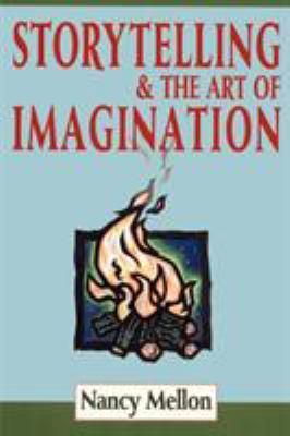 Storytelling & the Art of Imagination 9780938756668