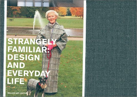 Strangely Familiar: Design and Everyday Life 9780935640755
