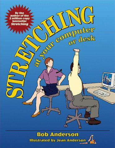 Stretching at Your Computer or Desk 9780936070193