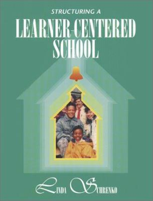 Structuring a Learner-Centered School 9780932935748