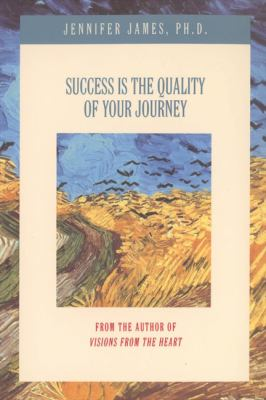 Success Is the Quality of Your Journey 9780937858660