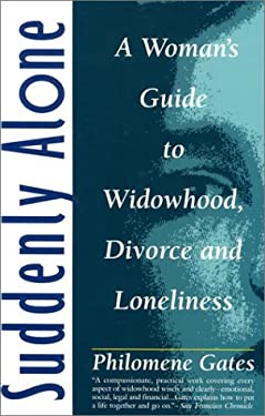 Suddenly Alone: A Woman's Guide to Widowhood, Divorce and Loneliness 9780932520593