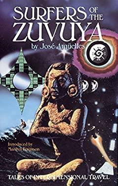 Surfers of the Zuvuya: Tales of Interdimensional Travel 9780939680559