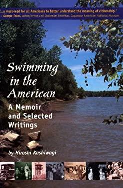 Swimming in the American : A Memoir and Selected Writings