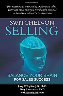 Switched-On Selling: Balance Your Brain for Sales Success 9780939372188